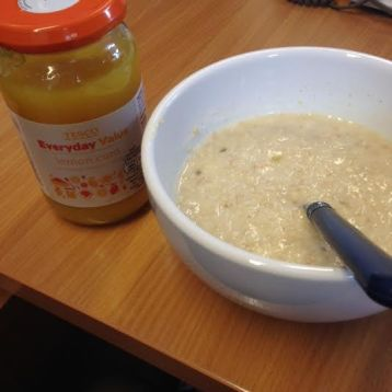 A typical breakfast and/or lunch - porridge made with water and a dash of milk with lemon curd